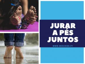 1 de 10 expressões portuguesas: jurar a pés juntos