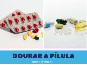 1 de 10 expressões portuguesas: dourar a pílula